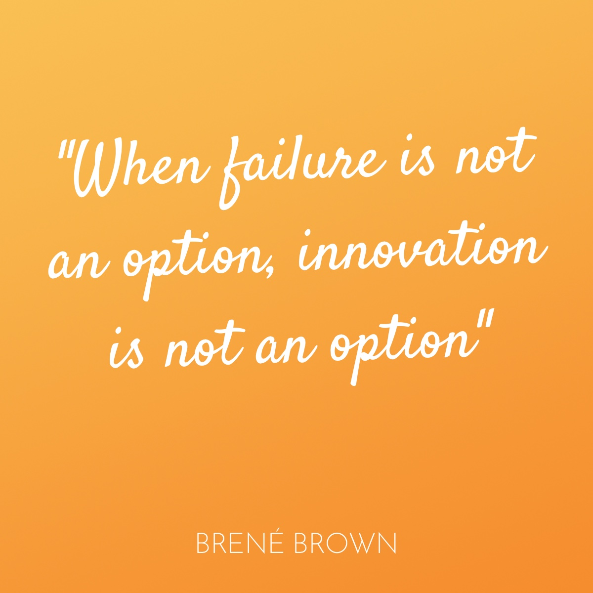 When failure is not an option innovation is not an option